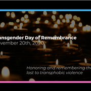 Honoring Transgender Day of Remembrance on Nov. 20