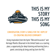 This Is My Story, This is My Song: Conversation, Story & Songs for the Hope of Co-creating Beloved Community